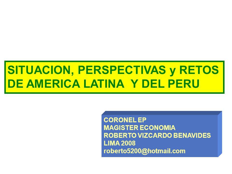 SITUACION, PERSPECTIVAS y RETOS DE AMERICA LATINA Y DEL PERU