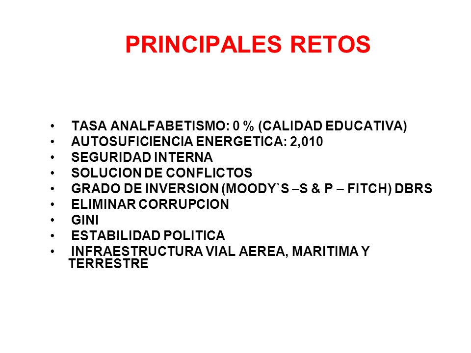 PRINCIPALES RETOS TASA ANALFABETISMO: 0 % (CALIDAD EDUCATIVA)