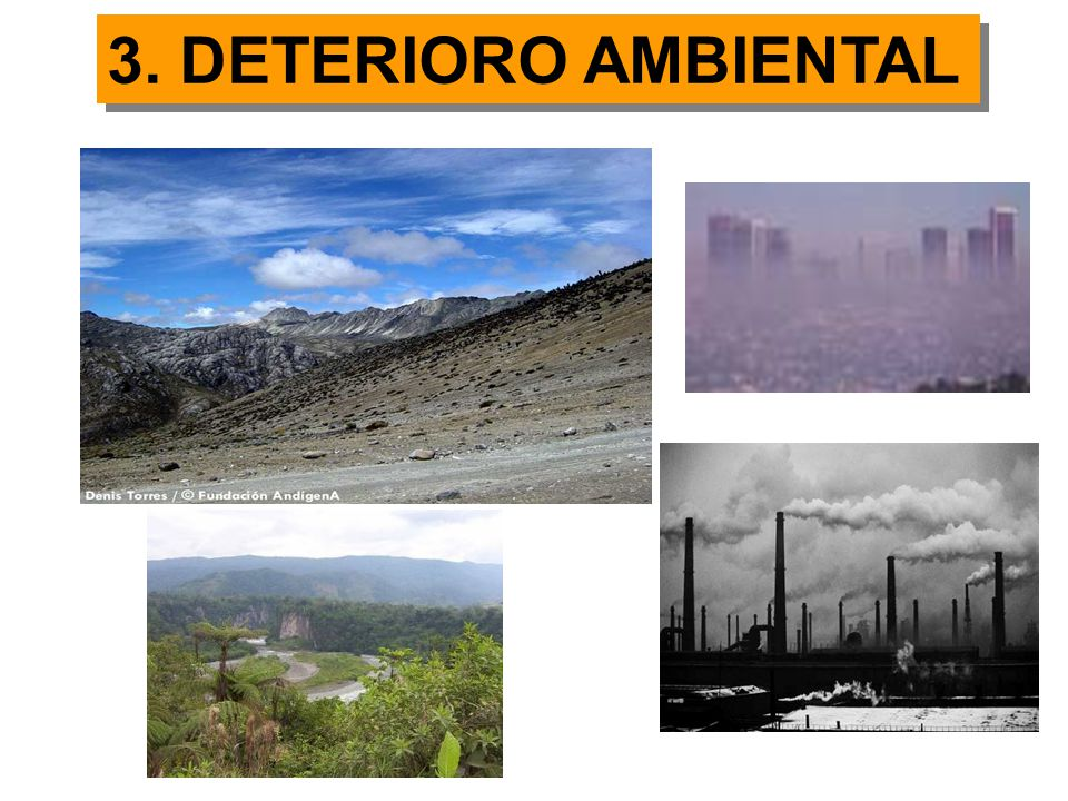 3. DETERIORO AMBIENTAL