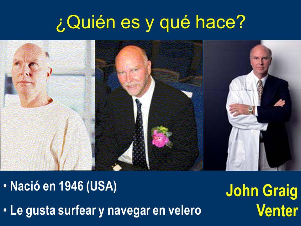¿Quién es y qué hace John Graig Venter Nació en 1946 (USA)