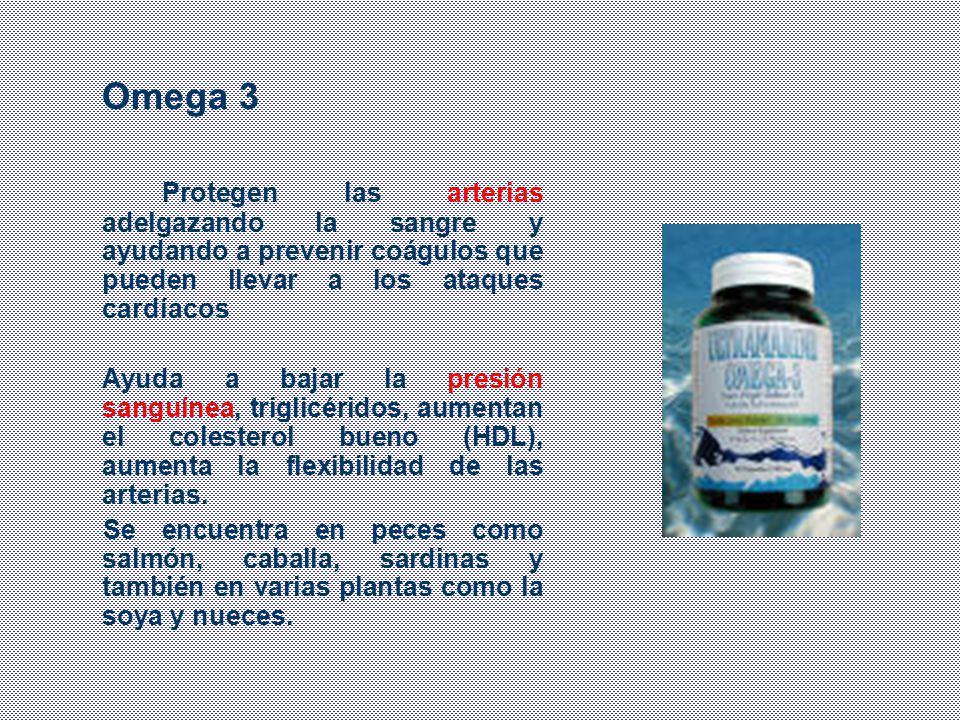 Omega 3 Protegen las arterias adelgazando la sangre y ayudando a prevenir coágulos que pueden llevar a los ataques cardíacos.