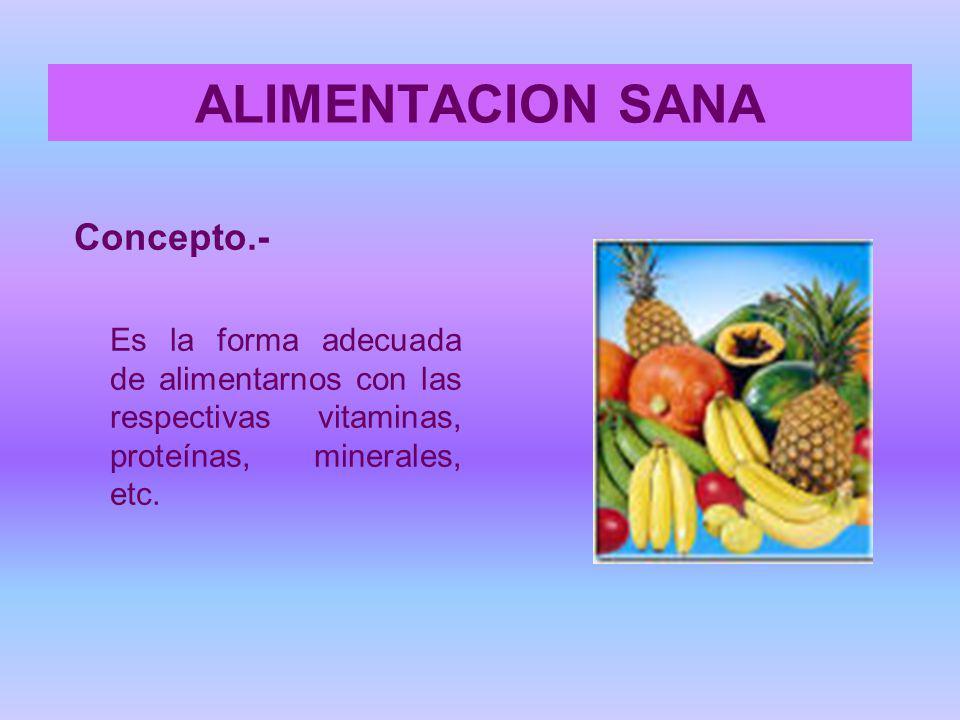 ALIMENTACION SANA Concepto.-