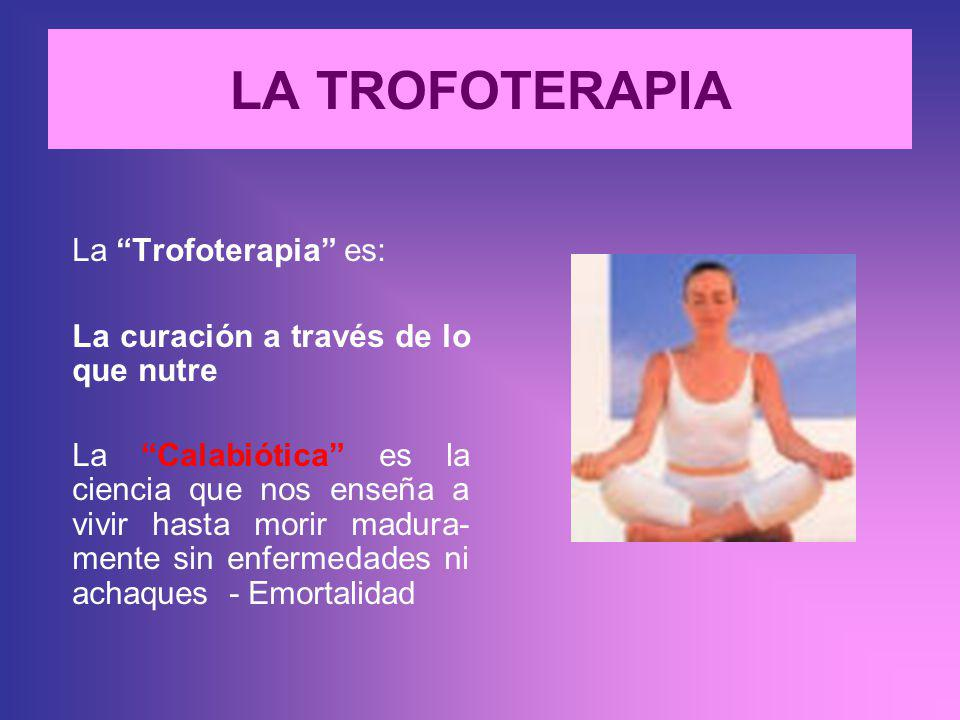 LA TROFOTERAPIA La Trofoterapia es: