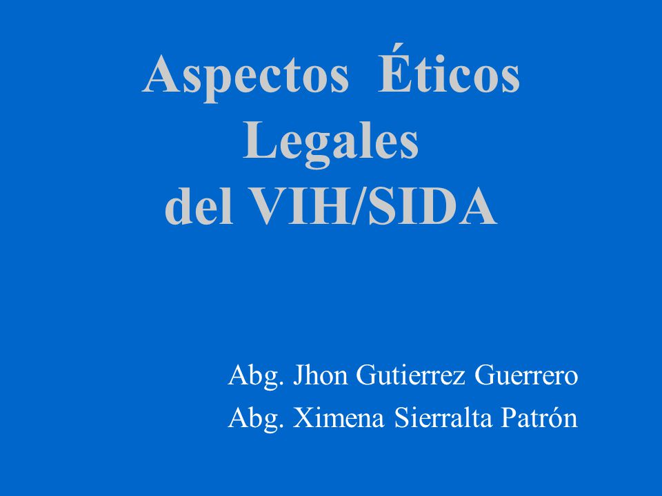 Aspectos Éticos Legales del VIH/SIDA