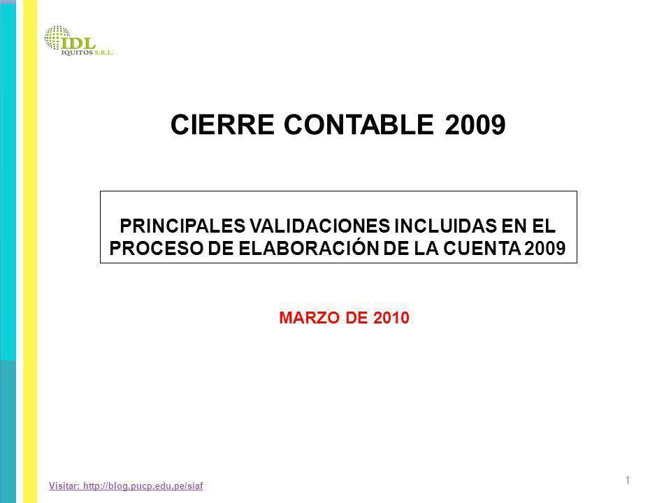 CIERRE CONTABLE 2009 PRINCIPALES VALIDACIONES INCLUIDAS EN EL PROCESO DE ELABORACIÓN DE LA CUENTA 2009.