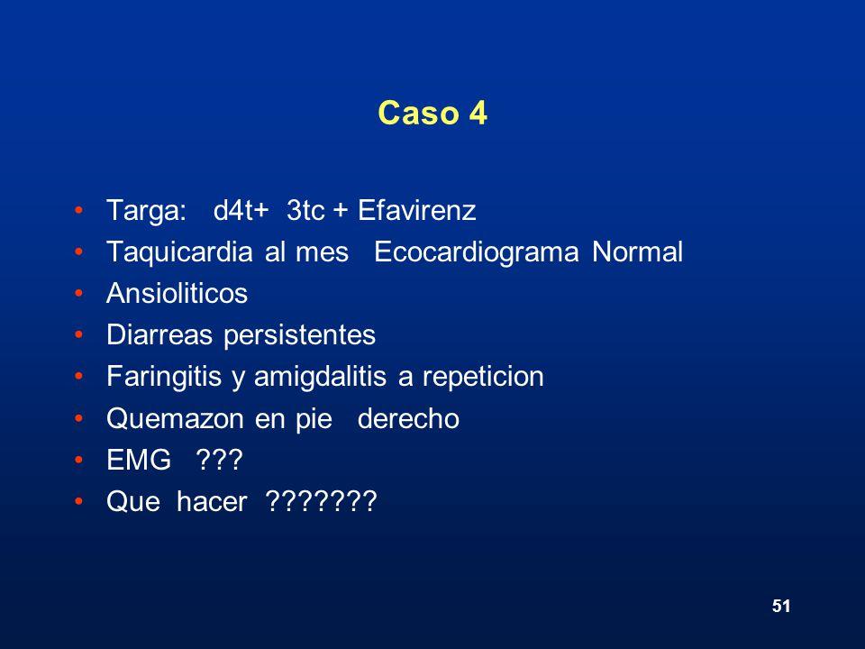 Caso 4 Targa: d4t+ 3tc + Efavirenz