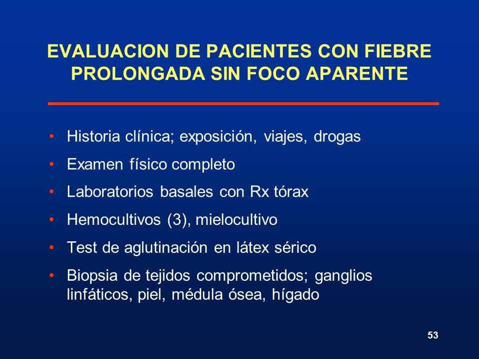 EVALUACION DE PACIENTES CON FIEBRE PROLONGADA SIN FOCO APARENTE