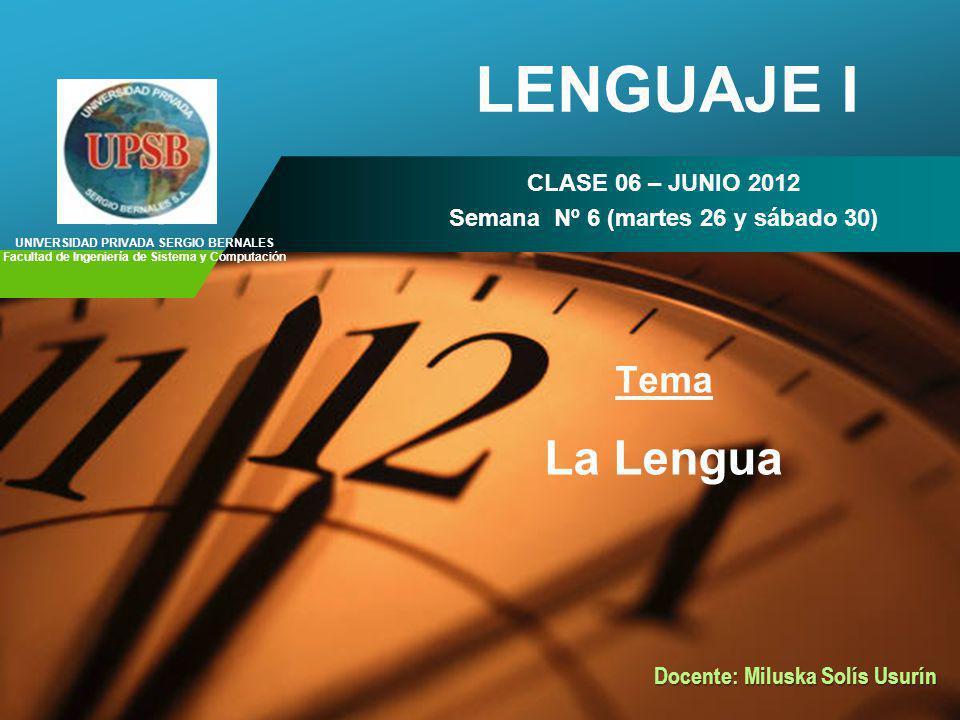 LENGUAJE I La Lengua Tema CLASE 06 – JUNIO 2012
