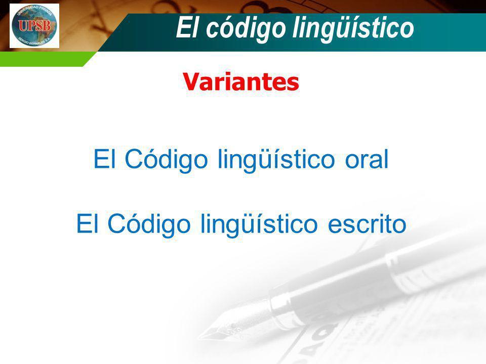 El código lingüístico El Código lingüístico oral