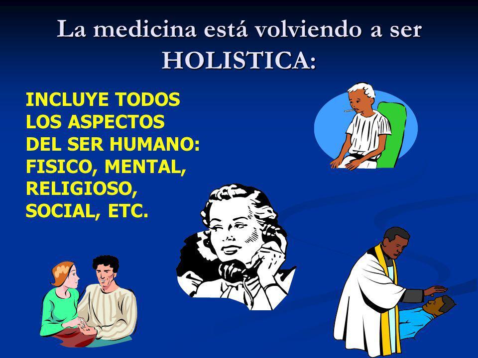 La medicina está volviendo a ser HOLISTICA: