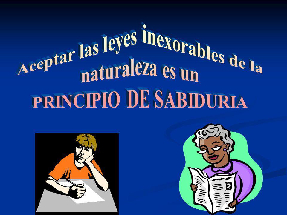 Aceptar las leyes inexorables de la PRINCIPIO DE SABIDURIA