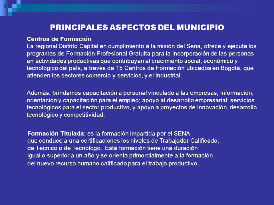 PRINCIPALES ASPECTOS DEL MUNICIPIO