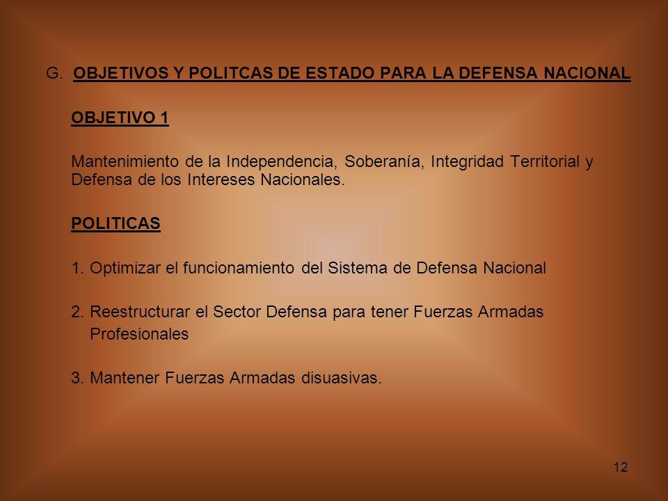 G. OBJETIVOS Y POLITCAS DE ESTADO PARA LA DEFENSA NACIONAL