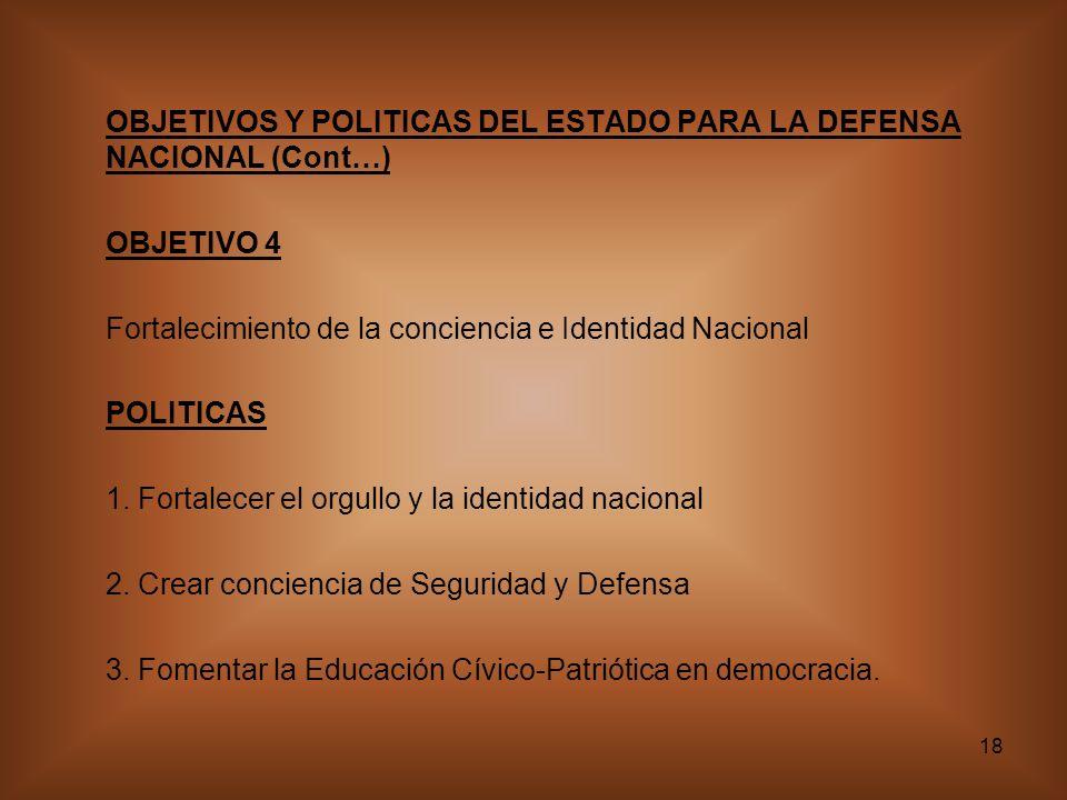 OBJETIVOS Y POLITICAS DEL ESTADO PARA LA DEFENSA NACIONAL (Cont…)