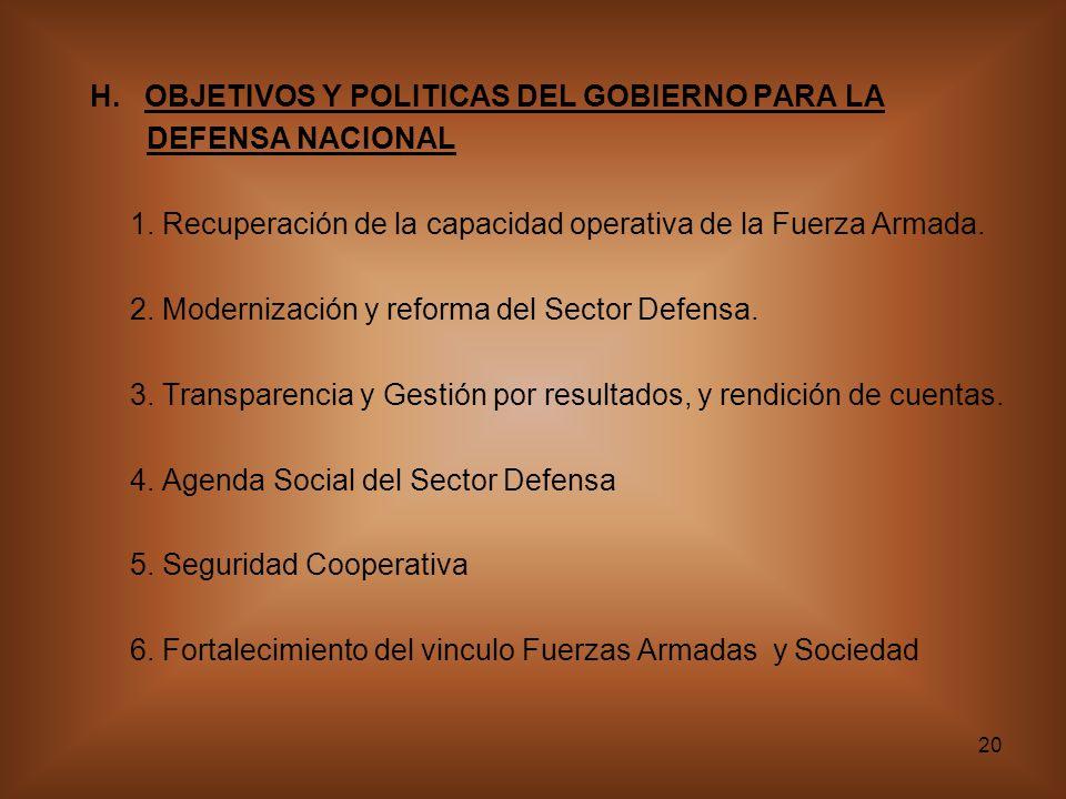 H. OBJETIVOS Y POLITICAS DEL GOBIERNO PARA LA