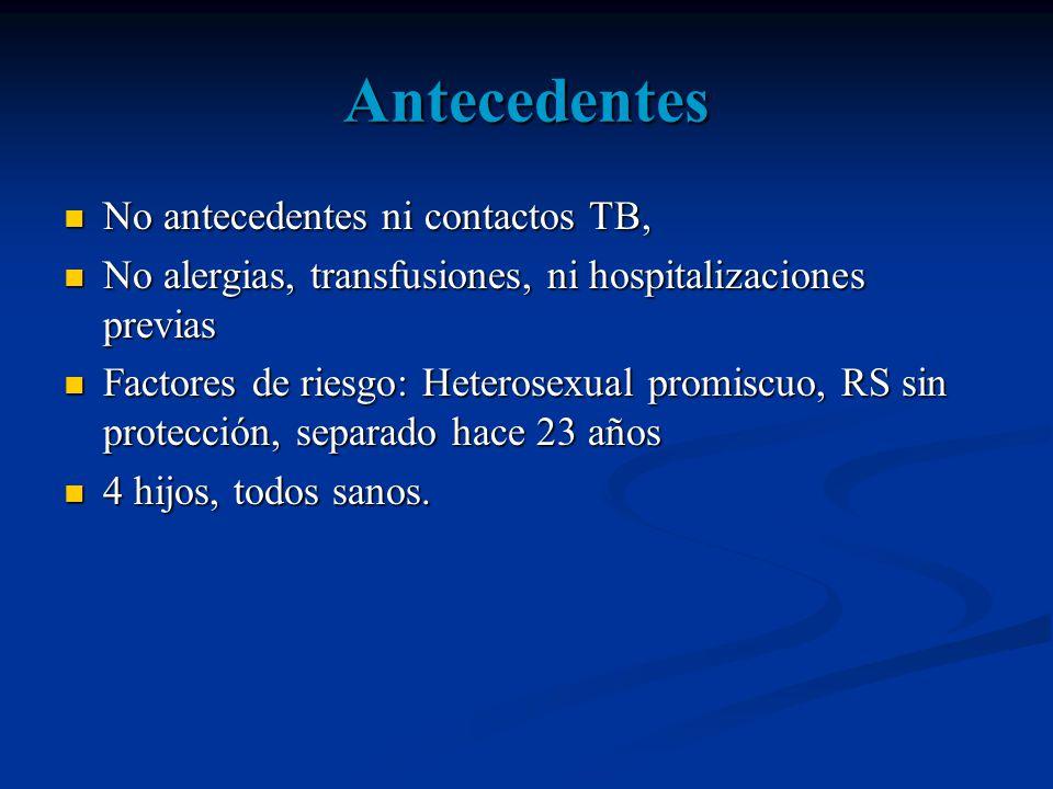 Antecedentes No antecedentes ni contactos TB,