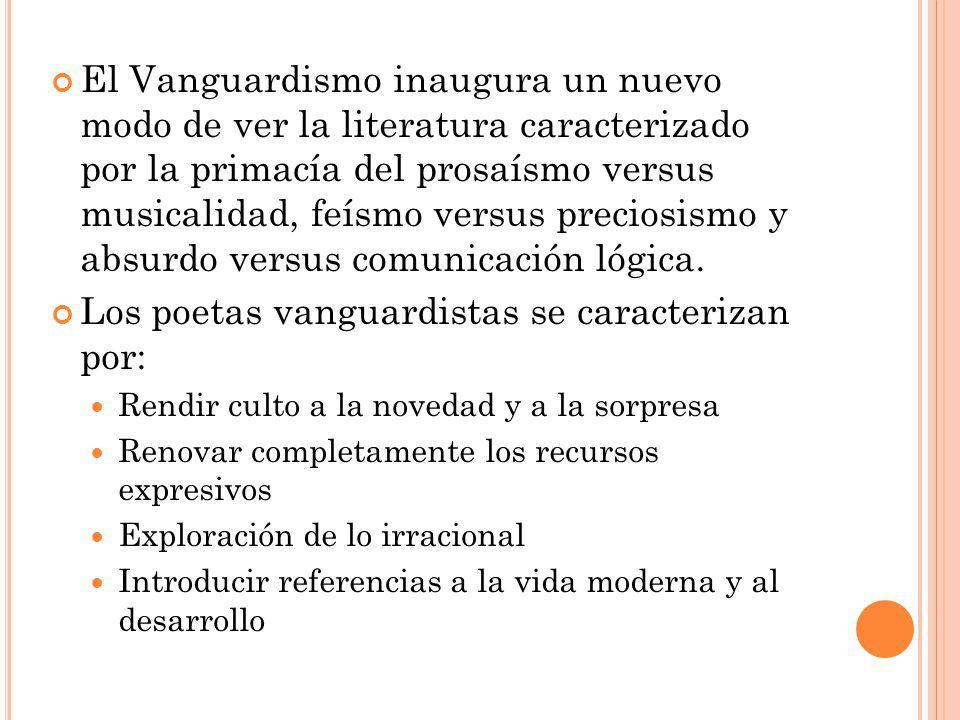 Los poetas vanguardistas se caracterizan por: