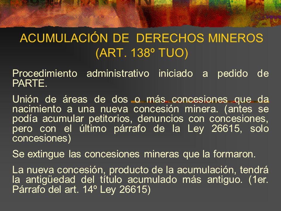 ACUMULACIÓN DE DERECHOS MINEROS (ART. 138º TUO)