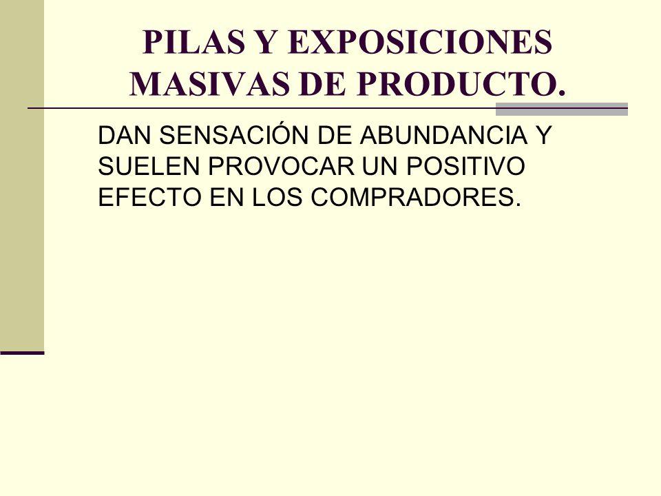PILAS Y EXPOSICIONES MASIVAS DE PRODUCTO.