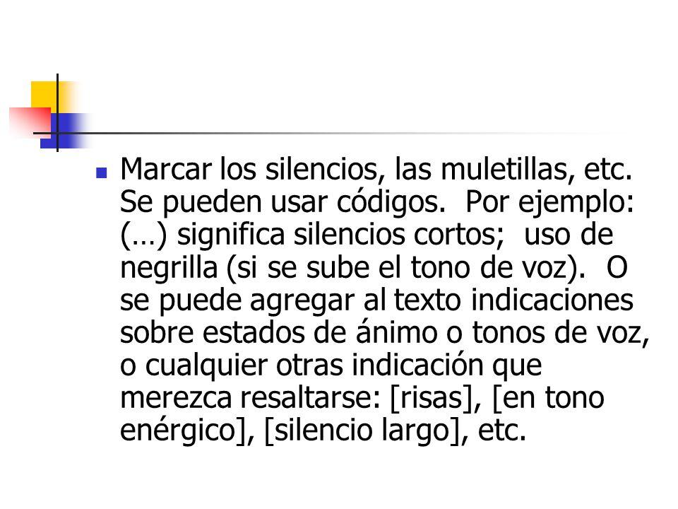 Marcar los silencios, las muletillas, etc. Se pueden usar códigos
