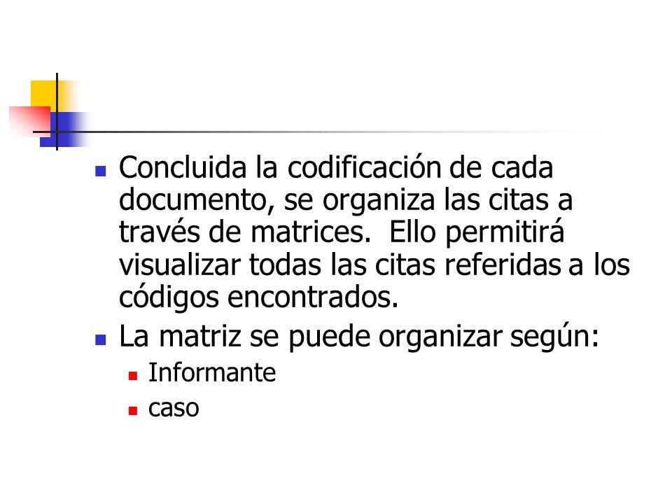 La matriz se puede organizar según:
