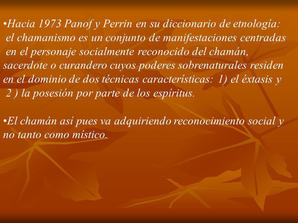 Hacia 1973 Panof y Perrin en su diccionario de etnología: