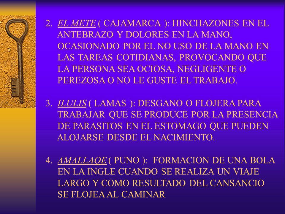 2. EL METE ( CAJAMARCA ): HINCHAZONES EN EL