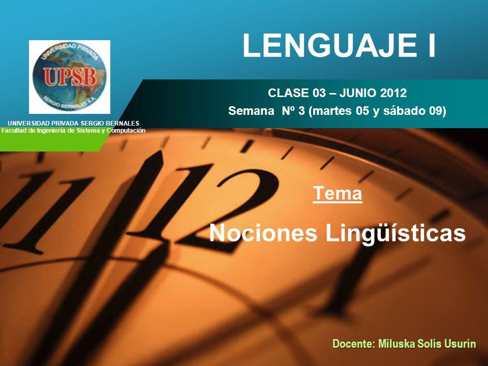 LENGUAJE I Nociones Lingüísticas Tema CLASE 03 – JUNIO 2012