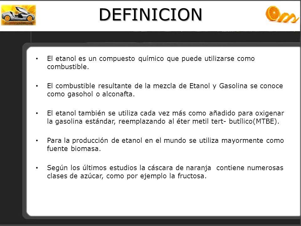 DEFINICION El etanol es un compuesto químico que puede utilizarse como combustible.