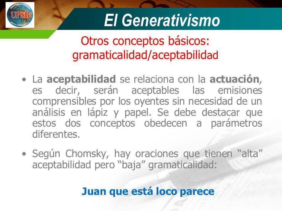 Otros conceptos básicos: gramaticalidad/aceptabilidad
