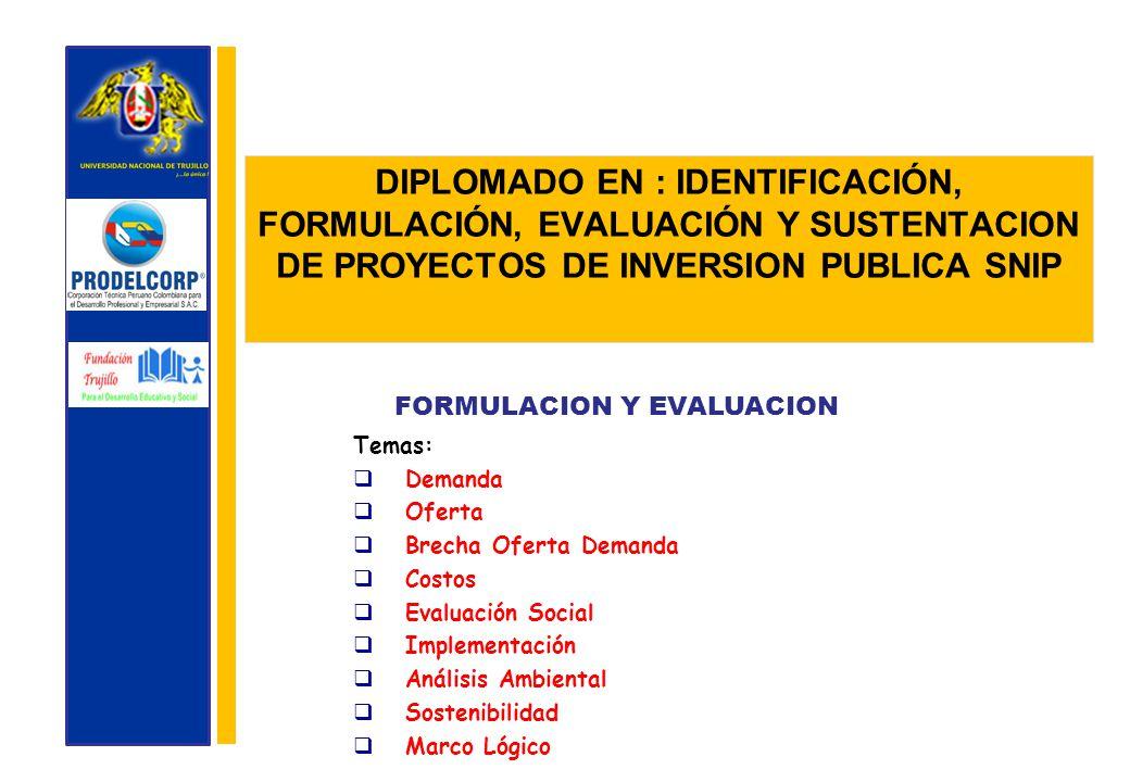DIPLOMADO EN : IDENTIFICACIÓN, FORMULACIÓN, EVALUACIÓN Y SUSTENTACION DE PROYECTOS DE INVERSION PUBLICA SNIP