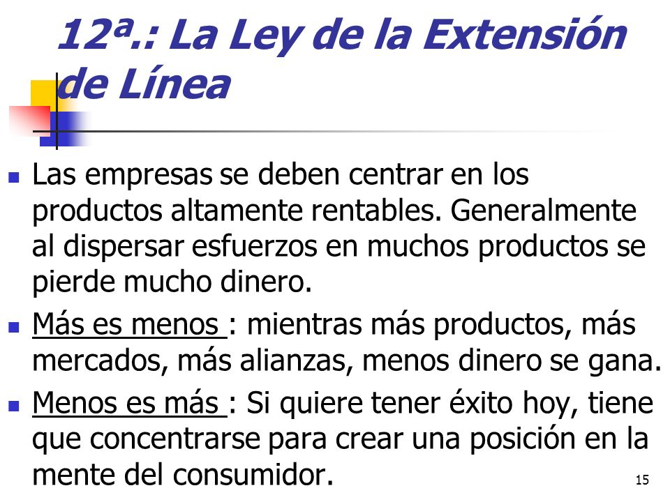 12ª.: La Ley de la Extensión de Línea