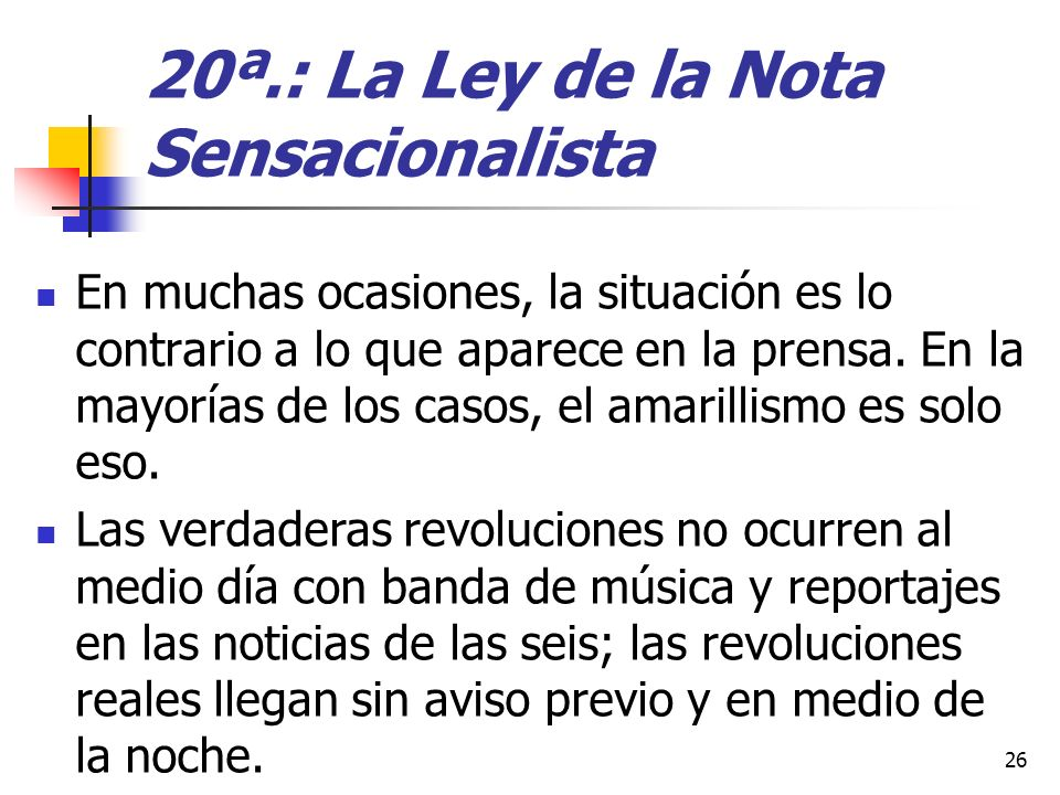 20ª.: La Ley de la Nota Sensacionalista