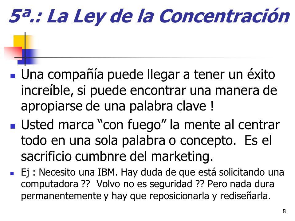 5ª.: La Ley de la Concentración