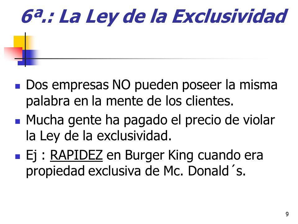 6ª.: La Ley de la Exclusividad