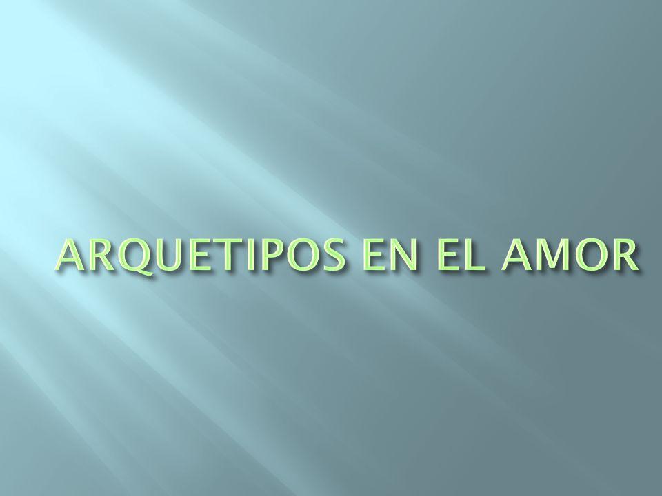 ARQUETIPOS EN EL AMOR