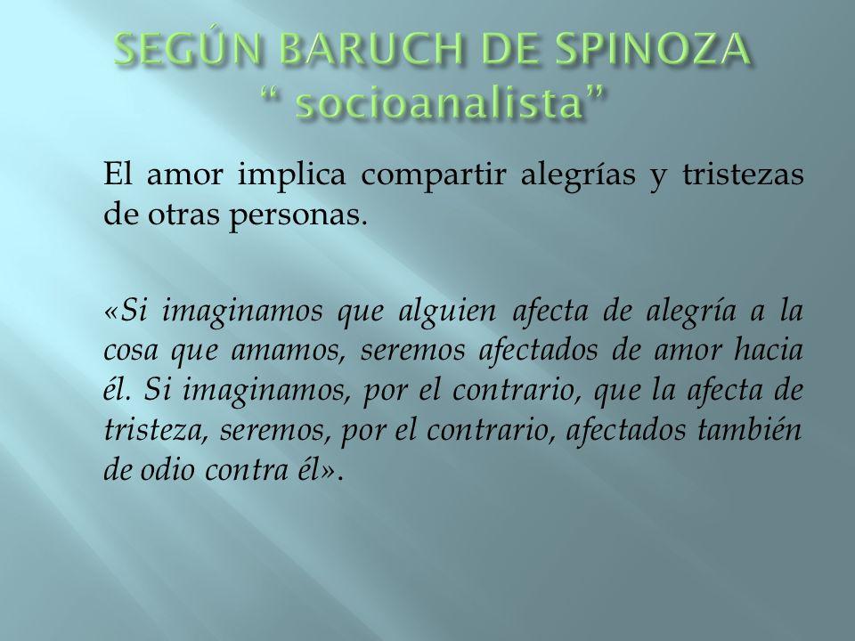 SEGÚN BARUCH DE SPINOZA socioanalista
