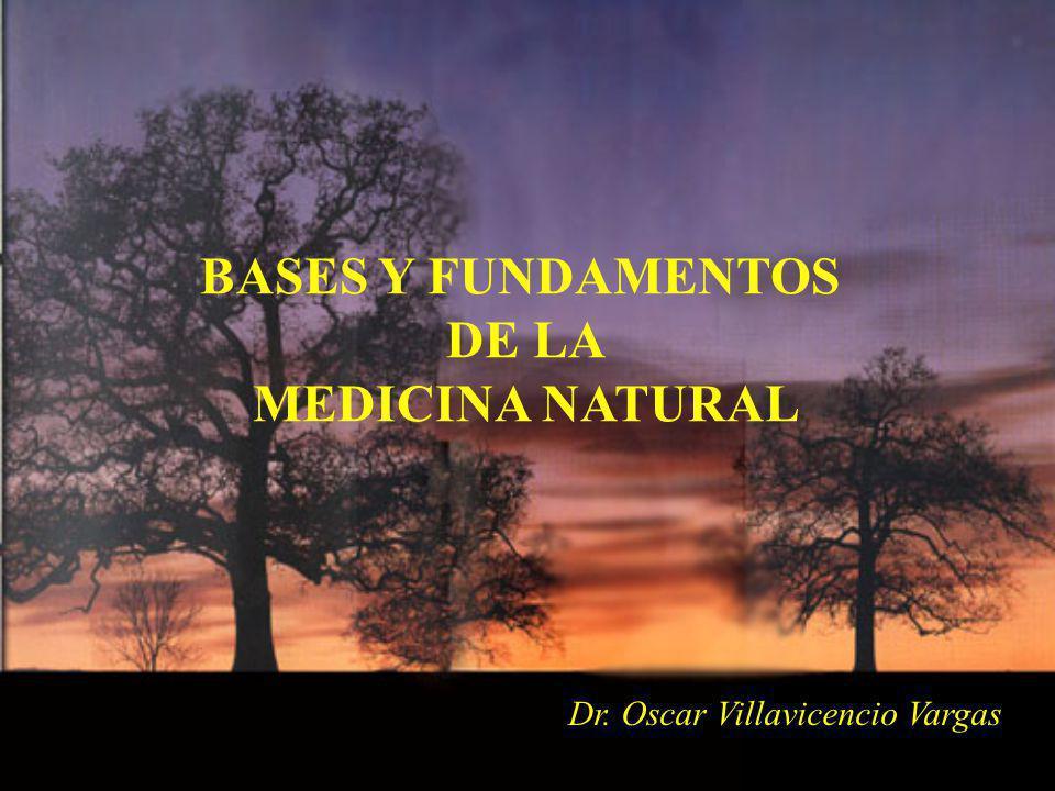 BASES Y FUNDAMENTOS DE LA MEDICINA NATURAL