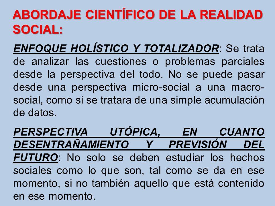 ABORDAJE CIENTÍFICO DE LA REALIDAD SOCIAL: