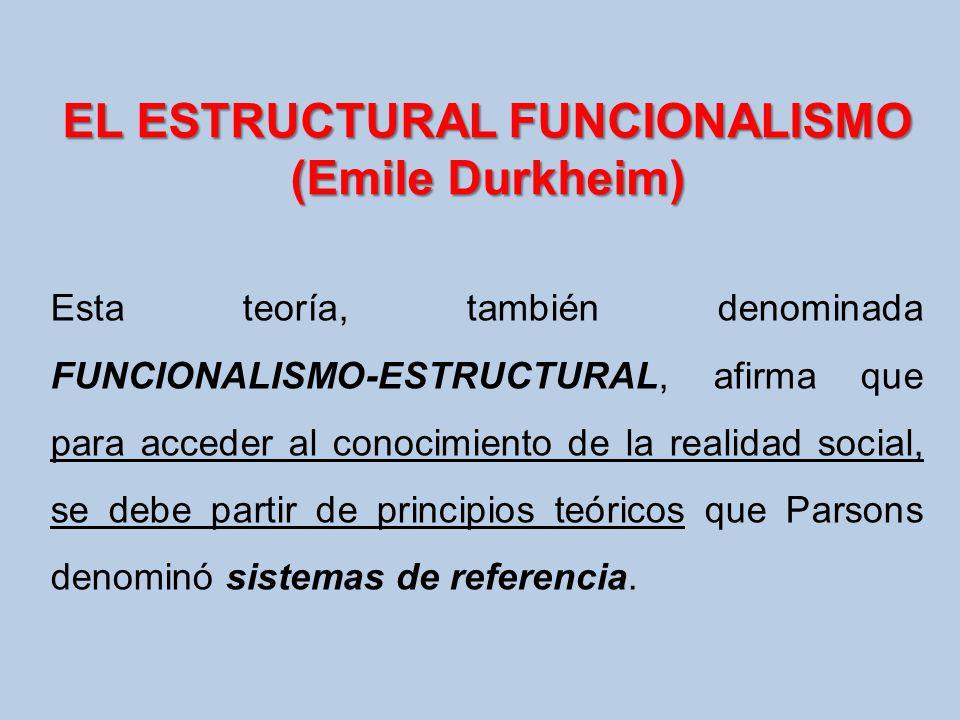 EL ESTRUCTURAL FUNCIONALISMO (Emile Durkheim)