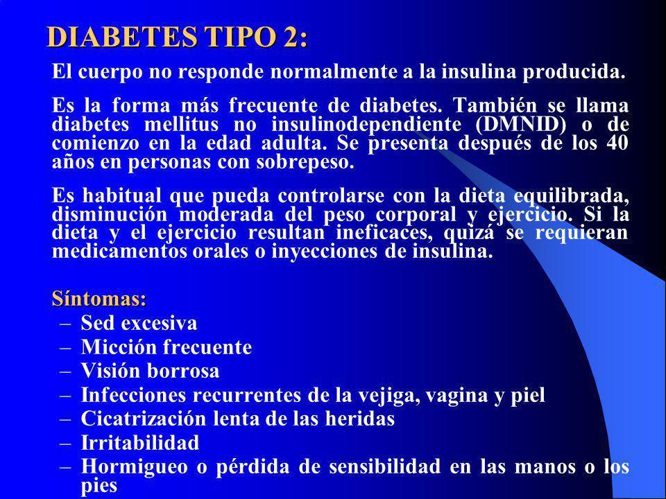 DIABETES TIPO 2: El cuerpo no responde normalmente a la insulina producida.