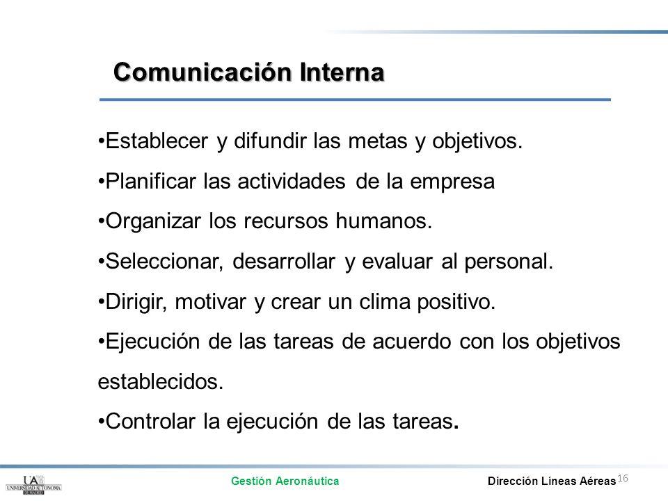 Comunicación Interna Establecer y difundir las metas y objetivos.