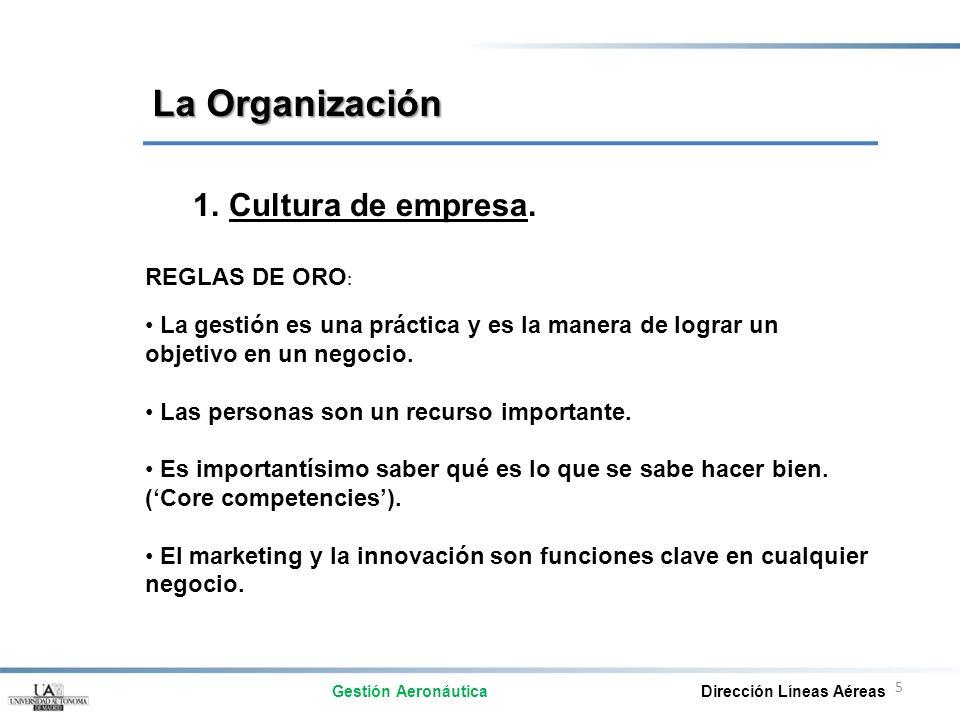 La Organización Cultura de empresa. REGLAS DE ORO: