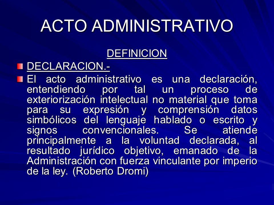 ACTO ADMINISTRATIVO DEFINICION DECLARACION.-
