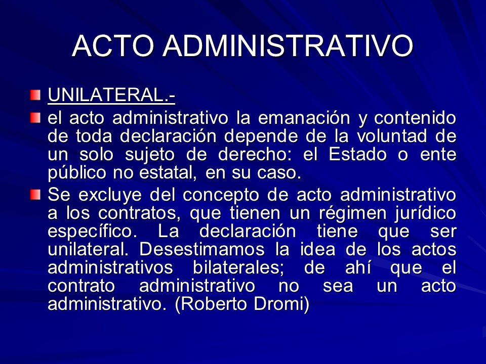 ACTO ADMINISTRATIVO UNILATERAL.-