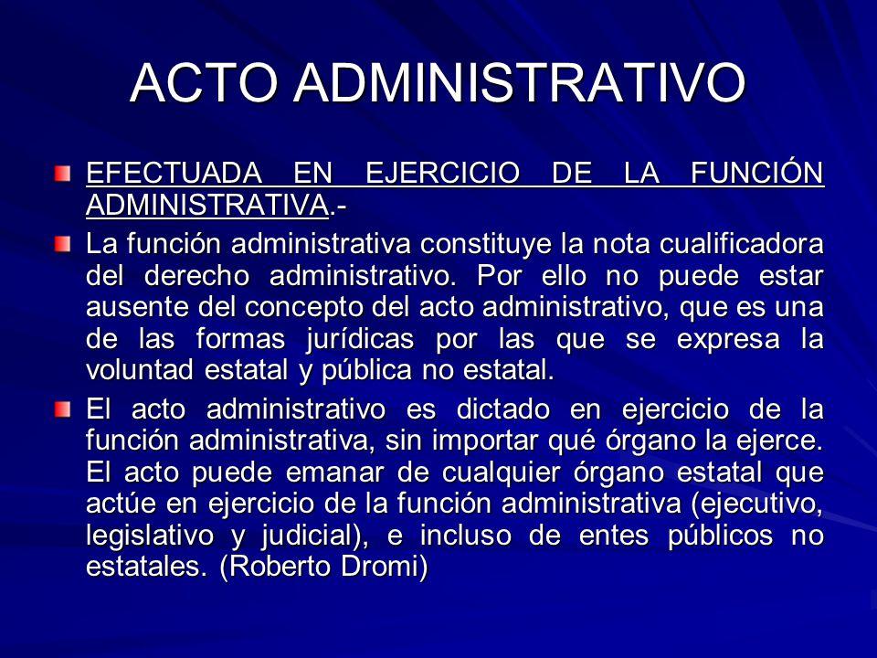 ACTO ADMINISTRATIVO EFECTUADA EN EJERCICIO DE LA FUNCIÓN ADMINISTRATIVA.-