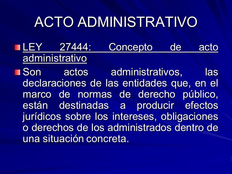 ACTO ADMINISTRATIVO LEY 27444: Concepto de acto administrativo