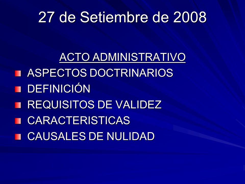 27 de Setiembre de 2008 ACTO ADMINISTRATIVO ASPECTOS DOCTRINARIOS