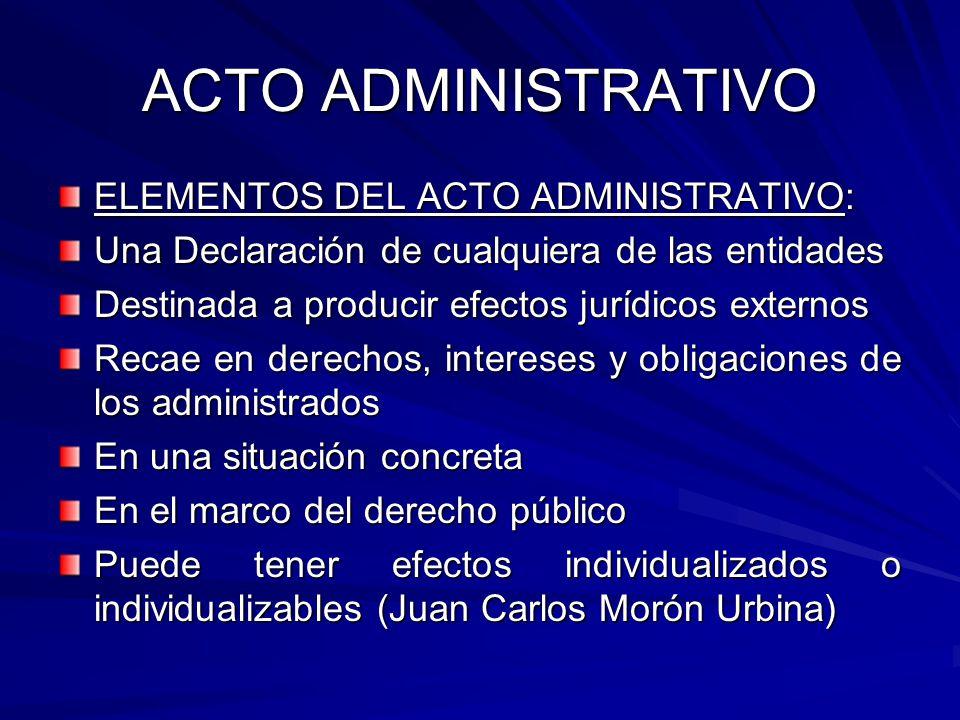 ACTO ADMINISTRATIVO ELEMENTOS DEL ACTO ADMINISTRATIVO: