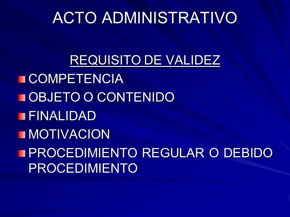 ACTO ADMINISTRATIVO REQUISITO DE VALIDEZ COMPETENCIA